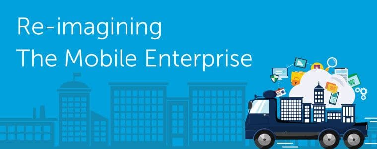 Re-imagining Mobile Enterprise