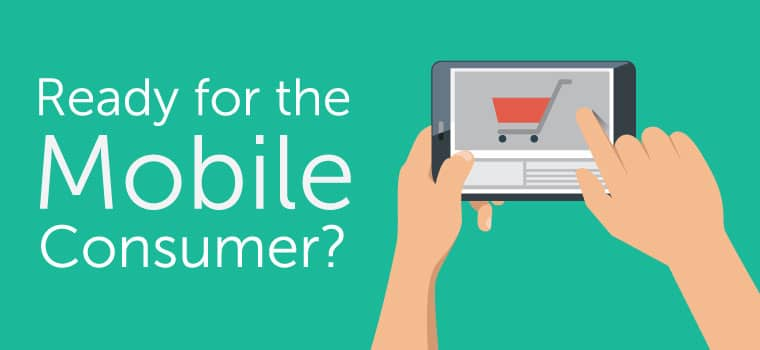 Ready for the mobile consumer?