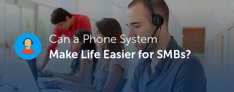 can-a-phone-system-make-life-easier-for-smbs-final_0